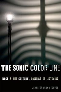 Book cover for The Sonic Color Line: Race and the Cultural Politics of Listening